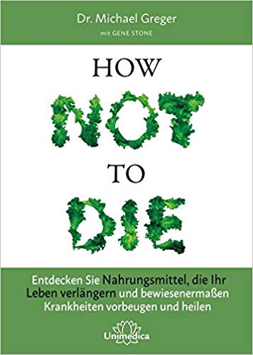 Die Seele wHow not to die Michael Greger Buchreview Buchtipp youarethejourney Inspirationsblog Reiseblog